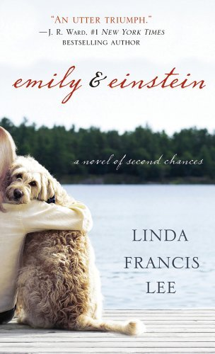 Linda Francis Lee Emily & Einstein A Novel Of Second Chances
