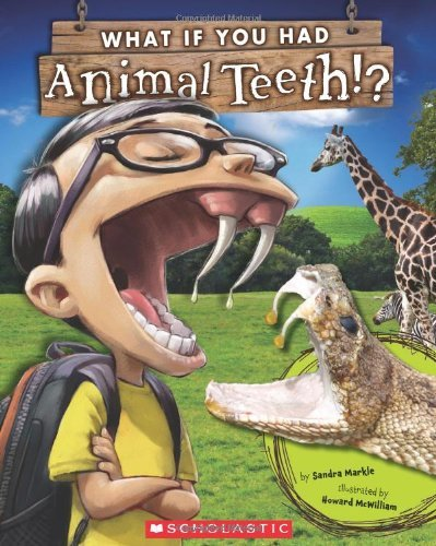 Sandra Markle What If You Had Animal Teeth?