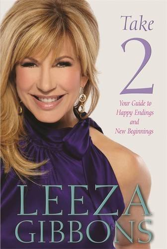 Leeza Gibbons Take 2 Your Guide To Creating Happy Endings And New Begi