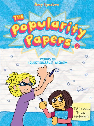 Amy Ignatow The Popularity Papers Book Three Words Of (questionable) Wisdom From L