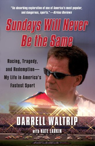 Darrell Waltrip Sundays Will Never Be The Same Racing Tragedy And Redemption My Life In Ameri