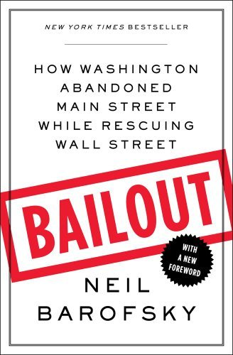 Neil Barofsky Bailout How Washington Abandoned Main Street While Rescui