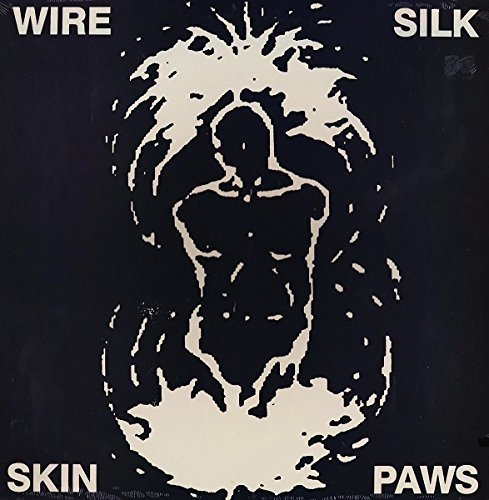Wire Silk Skin Paws Ep
