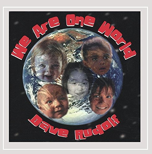 Dave Rudolf We Are One World