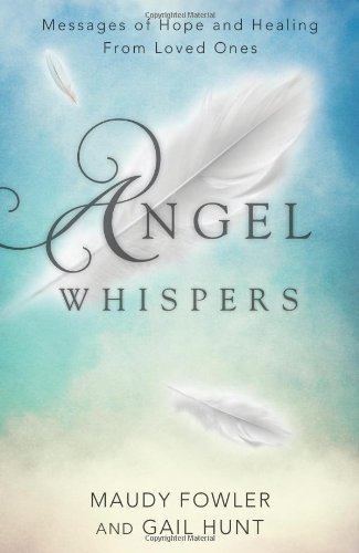 Maudy Fowler Angel Whispers Messages Of Hope And Healing From Loved Ones