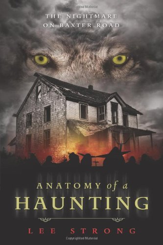 Lee Strong Anatomy Of A Haunting The Nightmare On Baxter Road