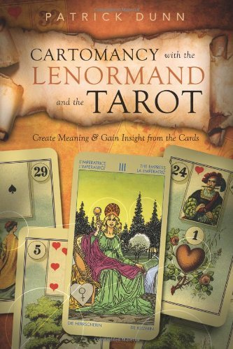 Patrick Dunn Cartomancy With The Lenormand And The Tarot Create Meaning & Gain Insight From The Cards