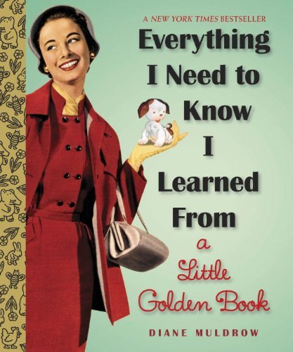 Diane Muldrow Everything I Need To Know I Learned From A Little