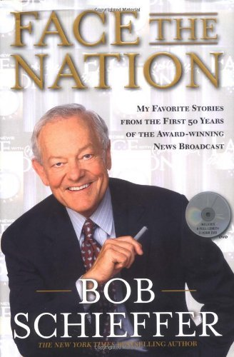 Bob Schieffer Face The Nation My Favorite Stories From The First 50 Years Of Th With DVD