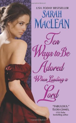Sarah Maclean Ten Ways To Be Adored When Landing A Lord