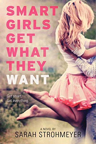 Sarah Strohmeyer Smart Girls Get What They Want