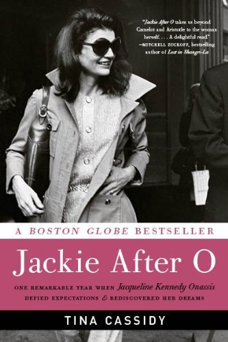 Tina Cassidy Jackie After O One Remarkable Year When Jacqueline Kennedy Onass