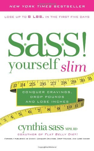 Cynthia Sass S.A.S.S.! Yourself Slim Conquer Cravings Drop Pounds And Lose Inches
