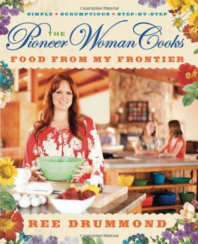 Ree Drummond The Pioneer Woman Cooks Food From My Frontier
