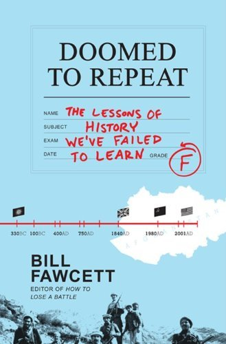 Bill Fawcett Doomed To Repeat The Lessons Of History We've Failed To Learn