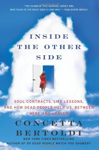 Concetta Bertoldi Inside The Other Side Soul Contracts Life Lessons And How Dead People