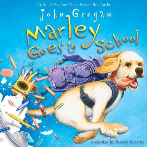 John Grogan Marley Goes To School