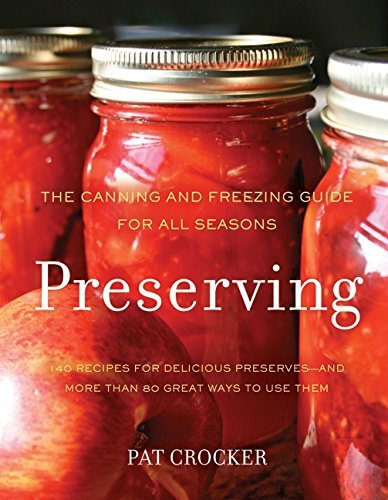 Pat Crocker Preserving The Canning And Freezing Guide For All Seasons