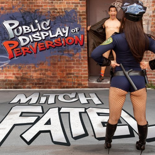 Fatel Mitch Public Displayof Perversion