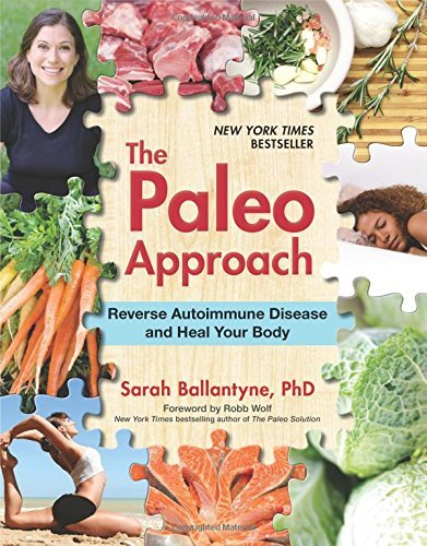Sarah Ballantyne The Paleo Approach Reverse Autoimmune Disease And Heal Your Body