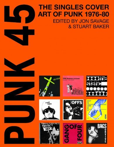 Jon Savage Punk 45 The Singles Cover Art Of Punk 1975 80
