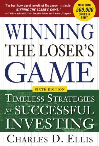 Charles D. Ellis Winning The Loser's Game Timeless Strategies For Successful Investing 0006 Edition;