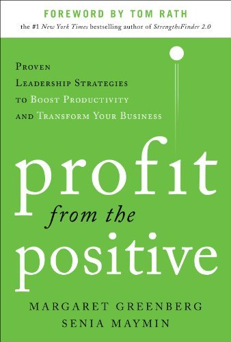 Margaret H. Greenberg Profit From The Positive Proven Leadership Strategies To Boost Productivit