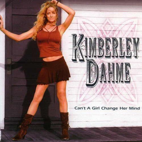 Dahme Kimberley Can't A Girl Changer Her Mind Import Ita