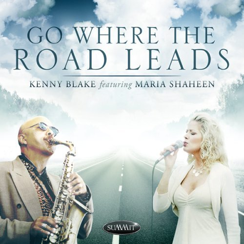 Kenny & Maria Shaheen Blake Go Where The Road Leads