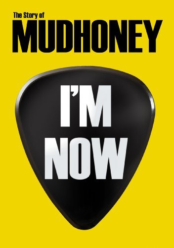 Mudhoney I'm Now The Storyof Mudhoney Nr