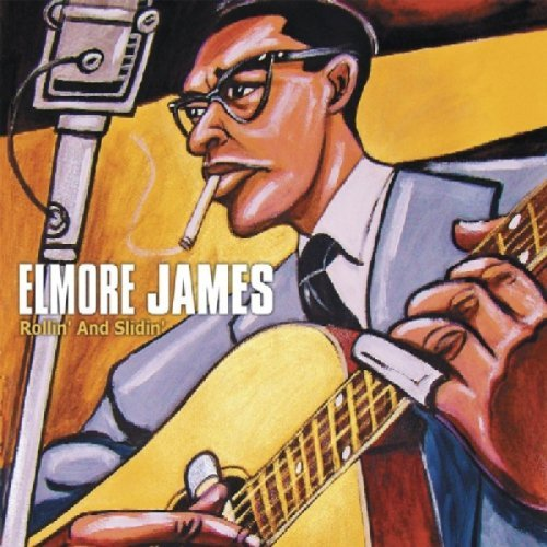 Elmore James Rollin' & Slidin'