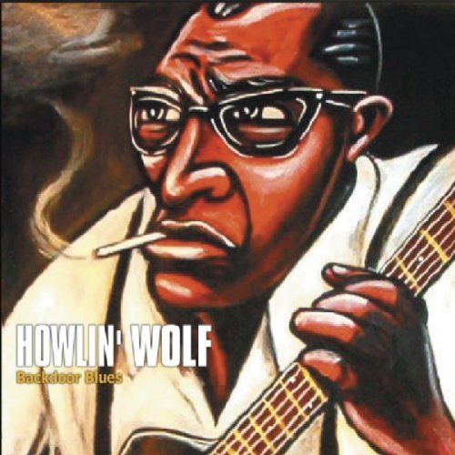 Howlin' Wolf Backdoor Blues