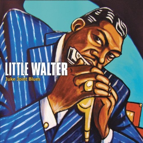 Little Walter Juke Joint Blues