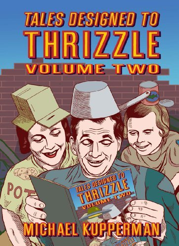 Michael Kupperman Tales Designed To Thrizzle Volume Two