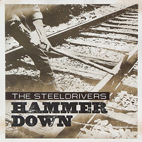 Steeldrivers Hammer Down