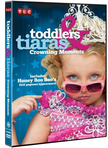 Toddlers & Tiaras Crowning Moments Tvg