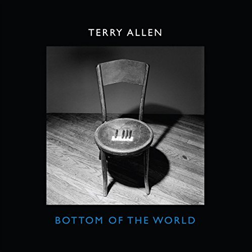 Terry Allen Bottom Of The World Bottom Of The World