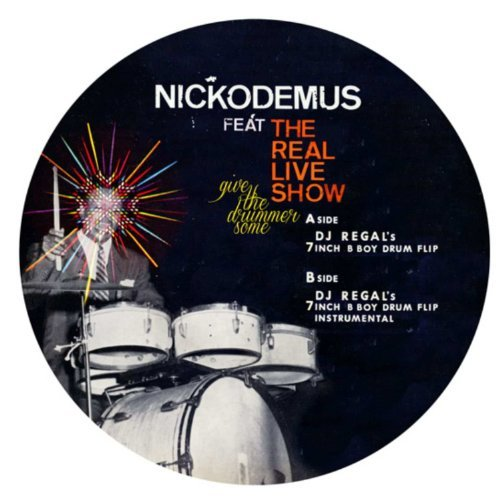 Nickodemus Feat. The Real Live Give The Drummer Some Remixes7 7 Inch Single