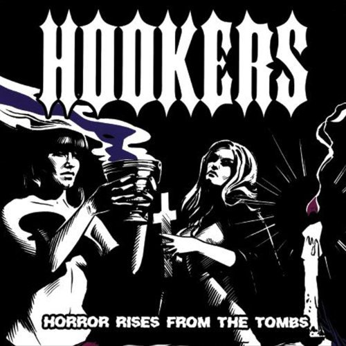 Hookers Horror Rises From The Tombs