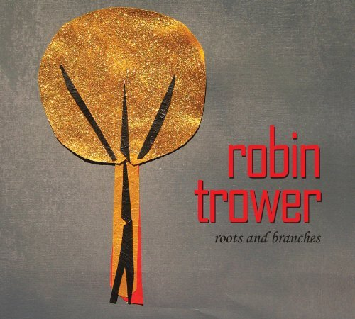 Robin Trower Roots & Branches