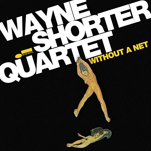Wayne Shorter Without A Net