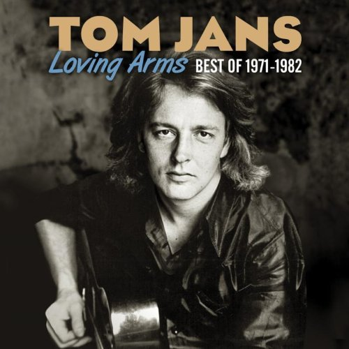 Tom Jans Best Of 1971 1982 Loving Arms
