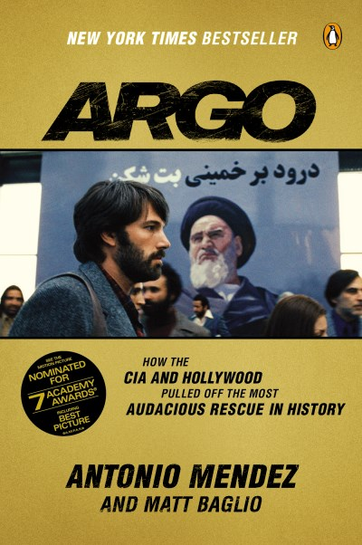 Antonio Mendez Argo How The Cia And Hollywood Pulled Off The Most Aud