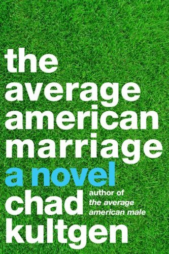 Chad Kultgen The Average American Marriage