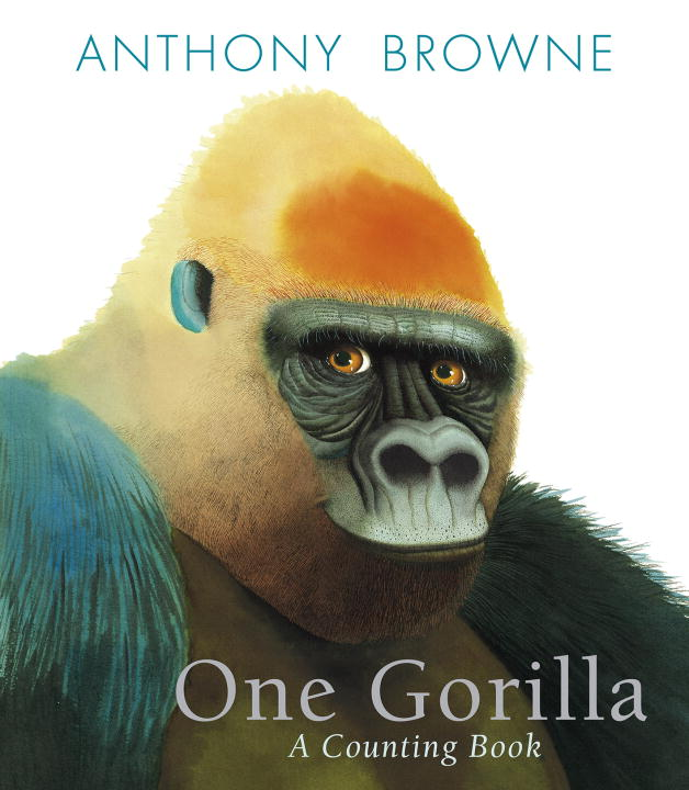 Anthony Browne One Gorilla A Counting Book