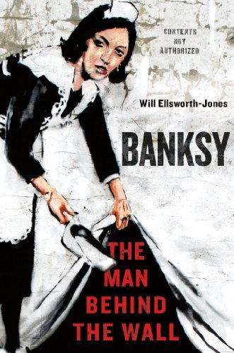 Ellsworth Jones Will Banksy The Man Behind The Wall