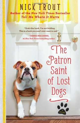 Nick Trout Patron Saint Of Lost Dogs The