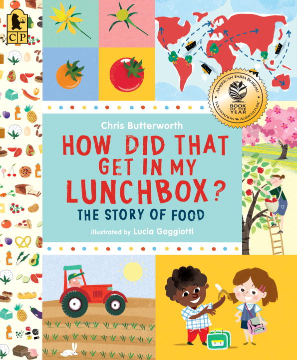 Christine Butterworth How Did That Get In My Lunchbox? The Story Of Food