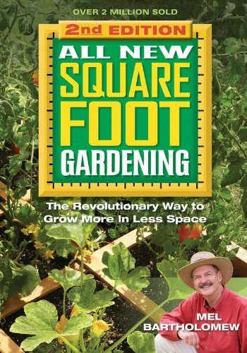 Mel Bartholomew All New Square Foot Gardening The Revolutionary Way To Grow More In Less Space 0002 Edition;