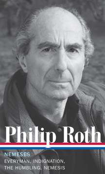 Philip Roth Philip Roth Nemeses Everyman Indignation The Humbling Nemesi